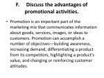 f discuss the advantages of promotional activities