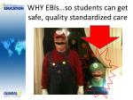 why ebis so students can get safe quality standardized care