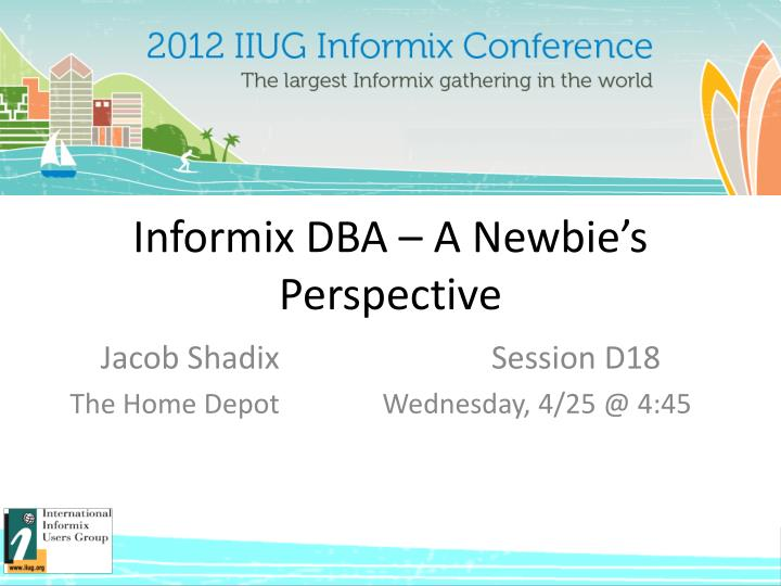 informix dba a newbie s perspective n.