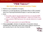 pbm timeout why not new variation on old theme