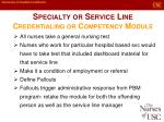 specialty or service line credentialing or competency module