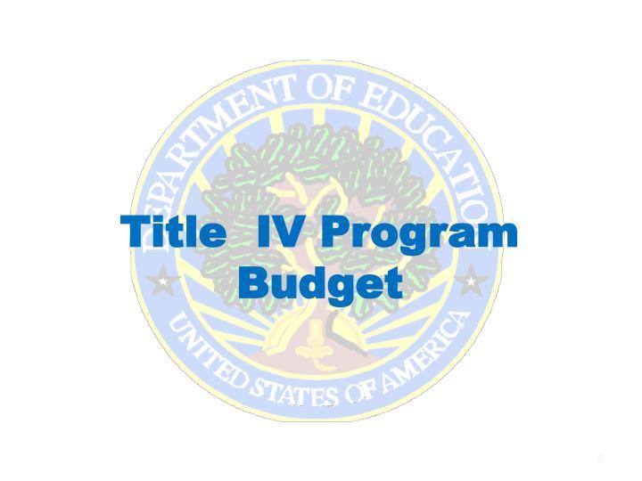 Title iv program budget