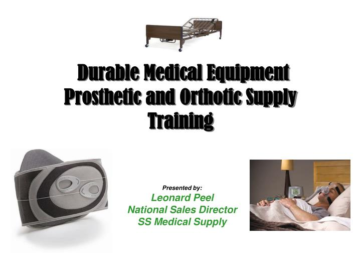 durable medical equipment prosthetic and orthotic supply training n.