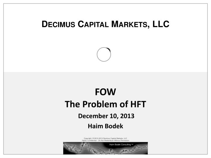 fow the problem of hft december 10 2013 haim bodek n.