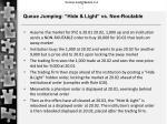 queue jumping hide light vs non routable