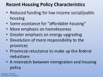 recent housing policy characteristics