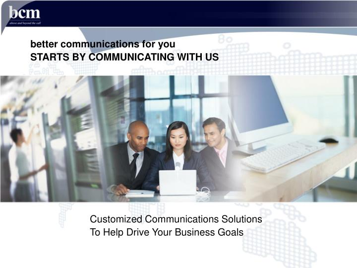 Better communications for you