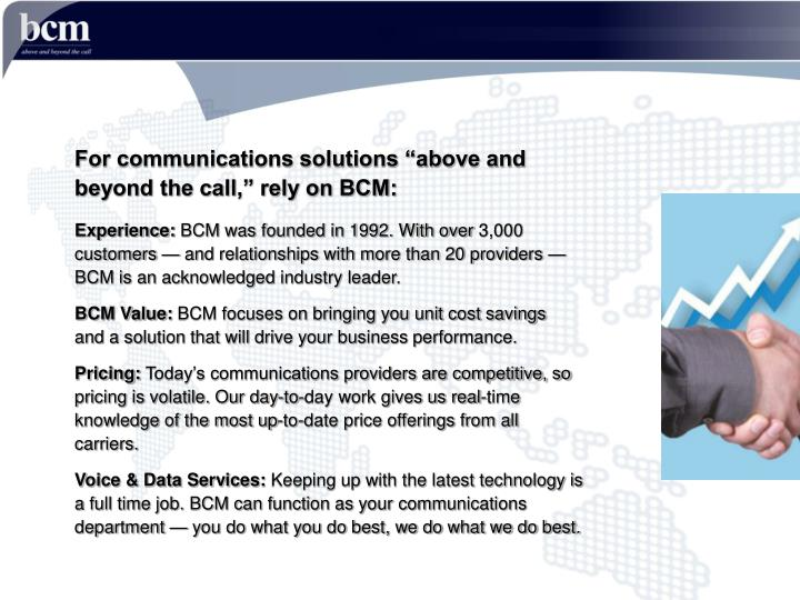 """For communications solutions """"above and beyond the call,"""" rely on BCM:"""