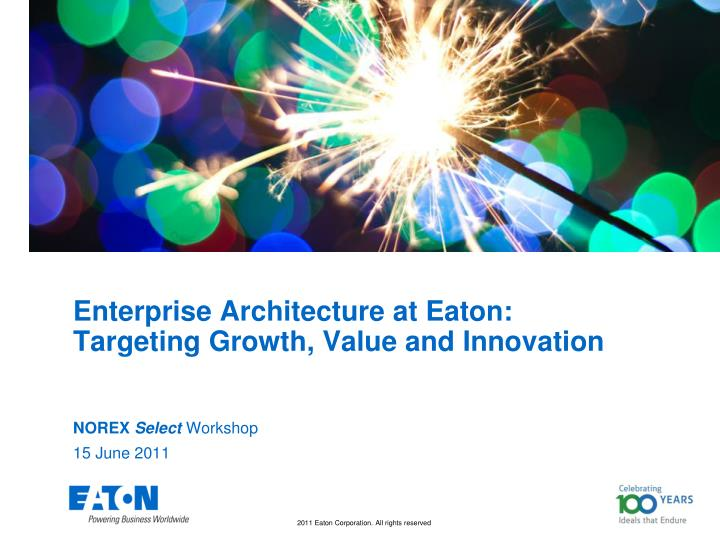 enterprise architecture at eaton targeting growth value and innovation n.