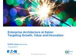 enterprise architecture at eaton targeting growth value and innovation