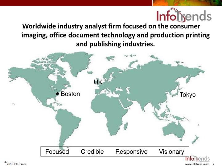 Worldwide industry analyst firm focused on the consumer imaging, office document technology and production printing and publishing industries.