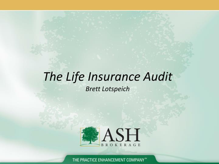 The life insurance audit brett lotspeich