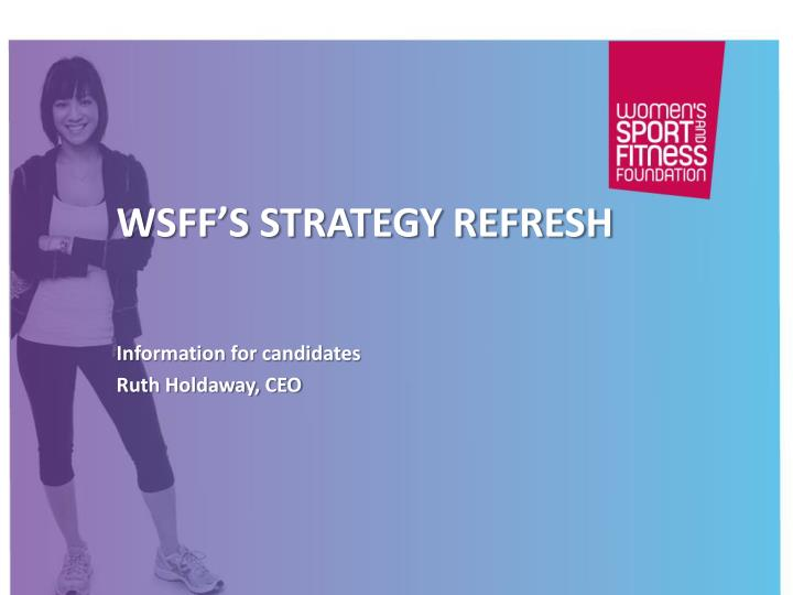 Wsff s strategy refresh