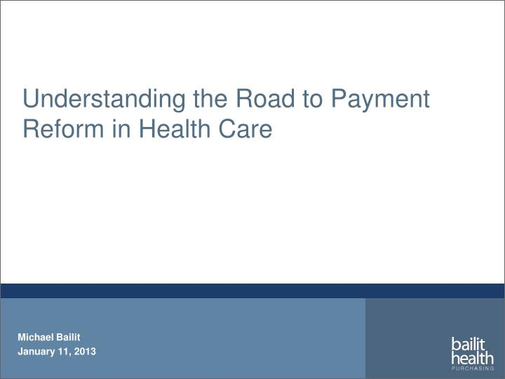 understanding the road to payment reform in health care n.