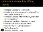 mistake 2 not identifying needs