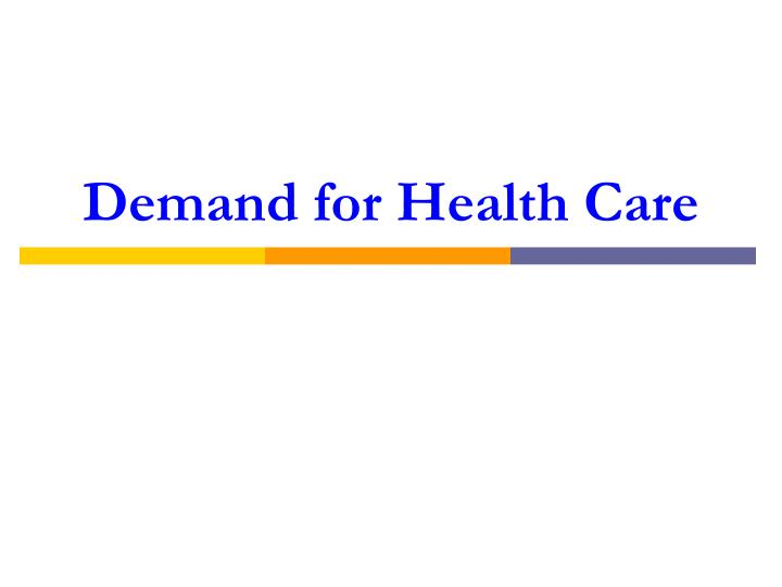 demand for health care n.