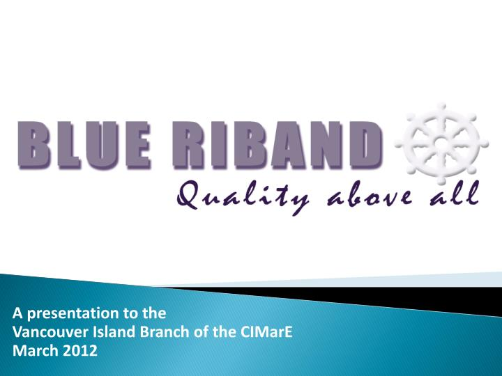a presentation to the vancouver island branch of the cimare march 2012 n.