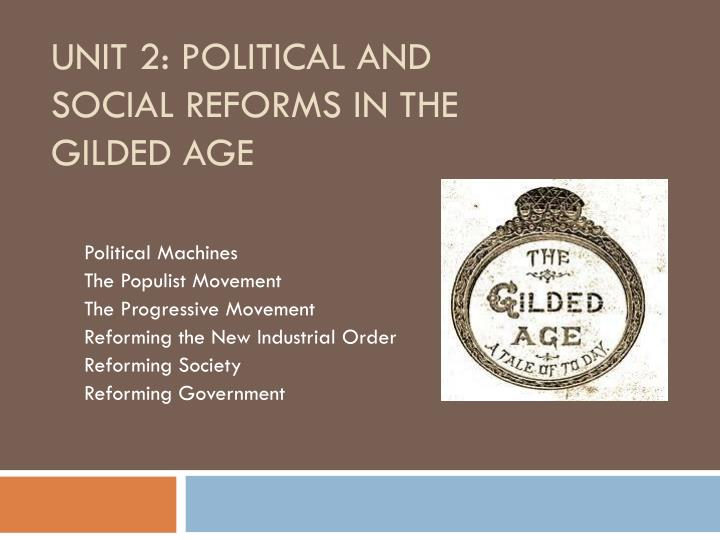 unit 2 political and social reforms in the gilded age n.