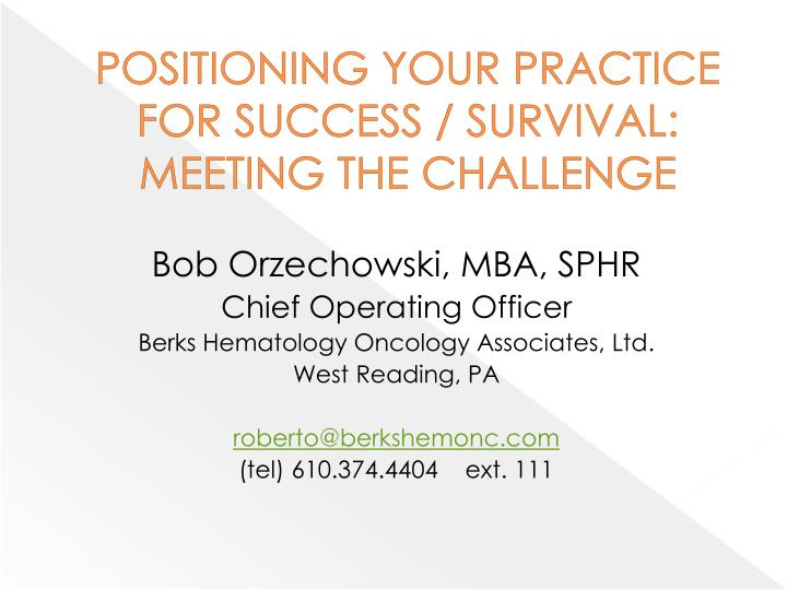 positioning your practice for success survival meeting the challenge n.