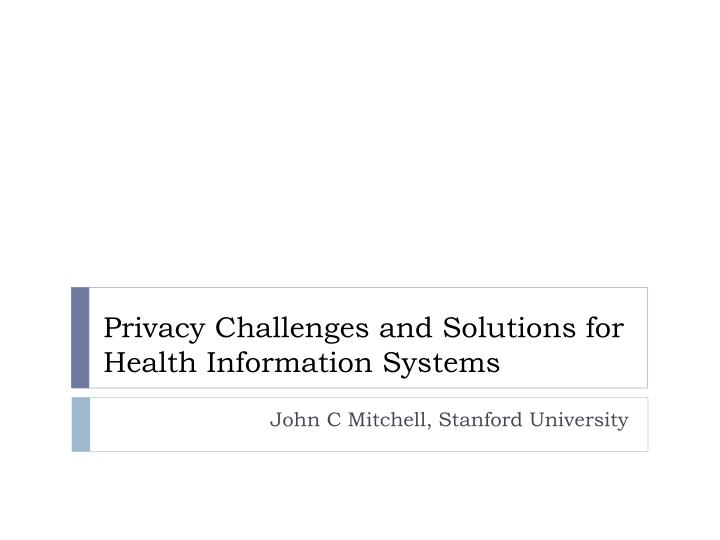 privacy challenges and solutions for health information systems n.