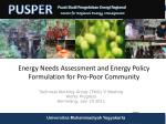 energy needs assessment and energy policy formulation for pro poor community