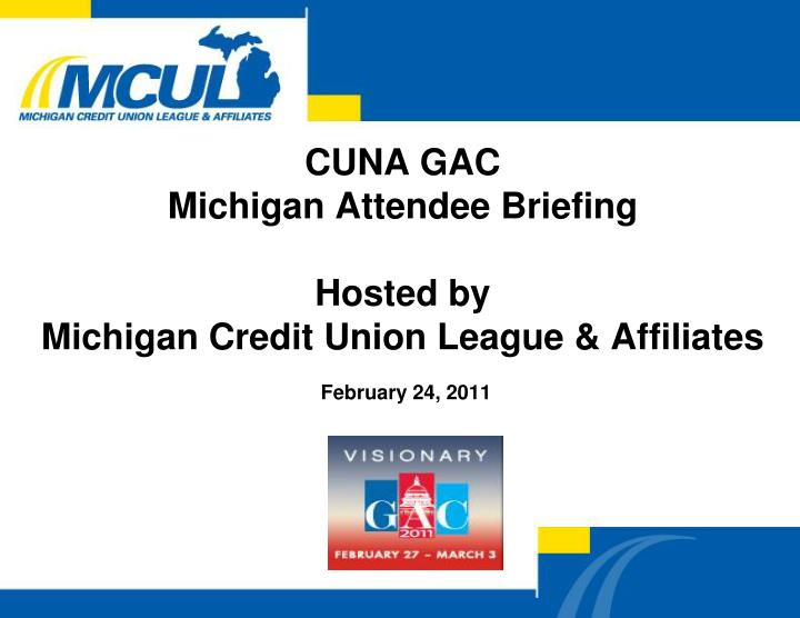 cuna gac michigan attendee briefing hosted by michigan credit union league affiliates n.