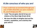 1 be conscious of who you are