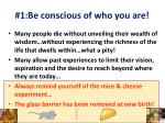 1 be conscious of who you are1