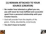 1 remain attached to your source creator1