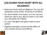 10 guard your heart with all diligence