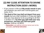 2 pay close attention to divine instruction god s word