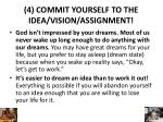 4 commit yourself to the idea vision assignment1