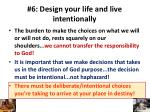 6 design your life and live intentionally4