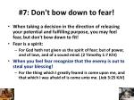7 don t bow down to fear
