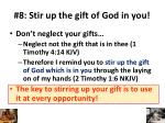 8 stir up the gift of god in you
