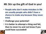 8 stir up the gift of god in you4