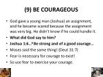 9 be courageous