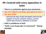 9 contend with every opposition in faith