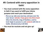 9 contend with every opposition in faith1