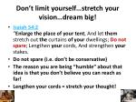 don t limit yourself stretch your vision dream big