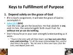 keys to fulfillment of purpose