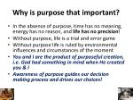 why is purpose that important