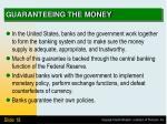 guaranteeing the money