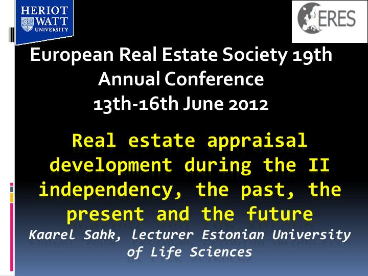 european real estate society 19th annual conference 13th 16th june 2012 n.