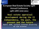 european real estate society 19th annual conference 13th 16th june 2012