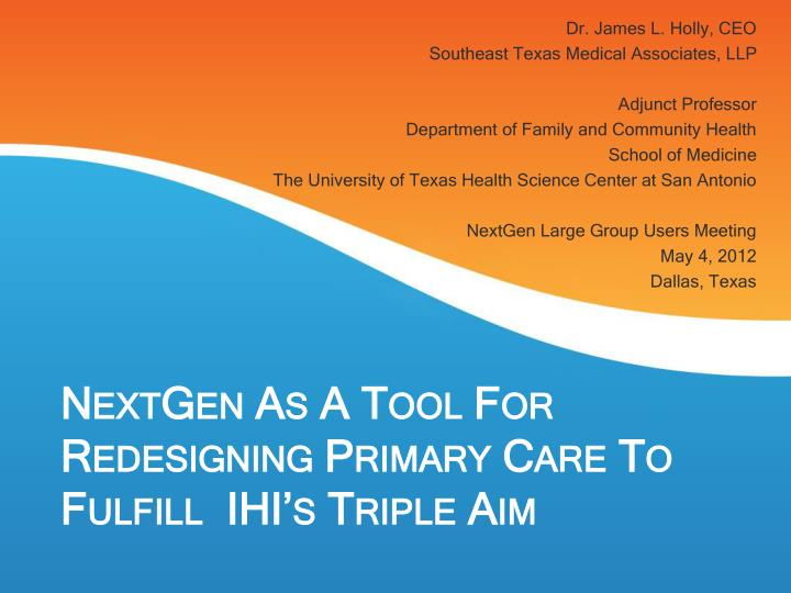 nextgen as a tool for redesigning primary care to fulfill ihi s triple aim n.