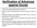 verification of advances against g oods