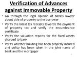 verification of advances against immovable property