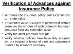 verification of advances against insurance policy