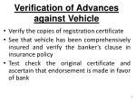 verification of advances against vehicle